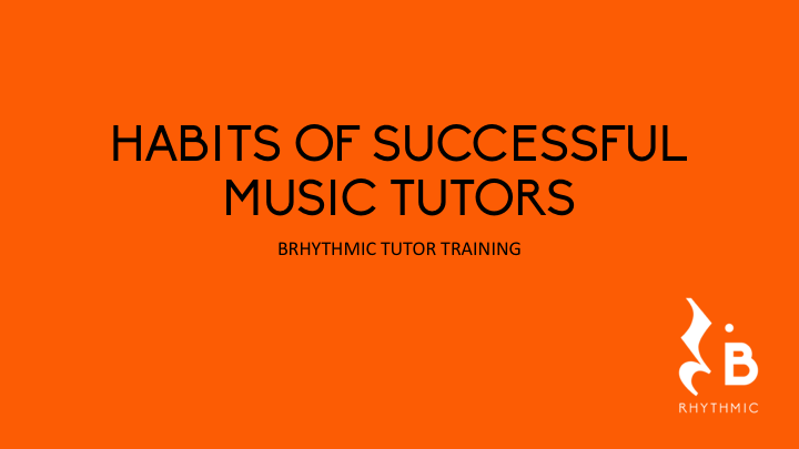 Habits of successful music tutors