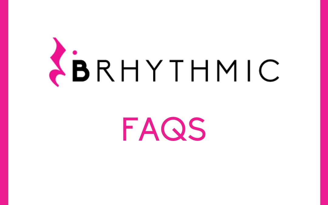 BRHYTHMIC FAQs